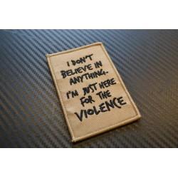 "Текстильный знак ""Here For The Violence"""